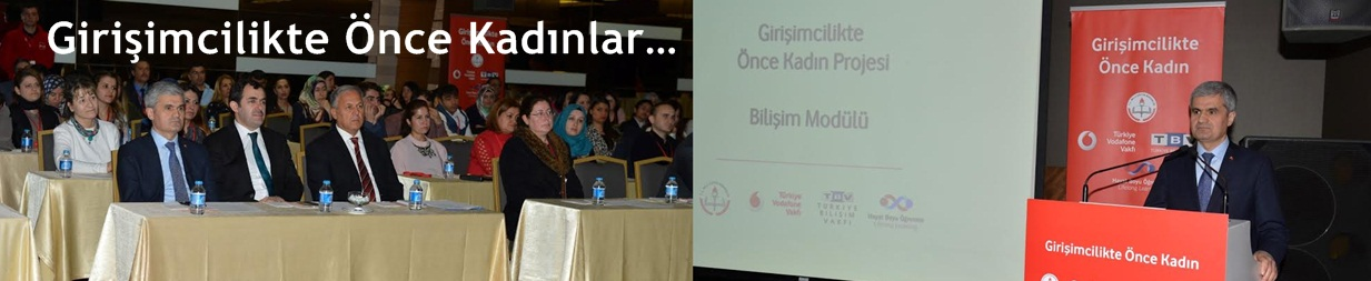 Girişimcilikte Önce Kadınlar…