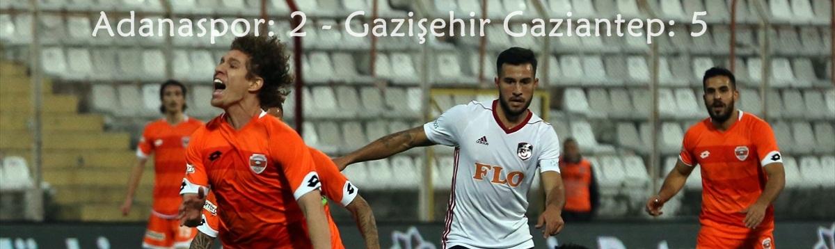 Adanaspor: 2 - Gazişehir Gaziantep: 5