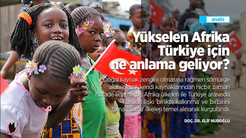 Yükselen Afrika Türkiye için ne anlama geliyor?