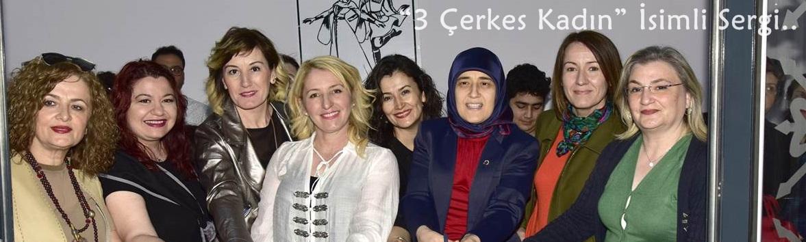 """Beyhan Demirtaş """"3 Çerkes Kadın"""" İsimli Serginin Açılışını Yaptı"""