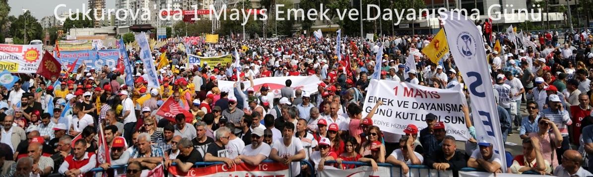 Çukurova'da 1 Mayıs Emek ve Dayanışma Günü