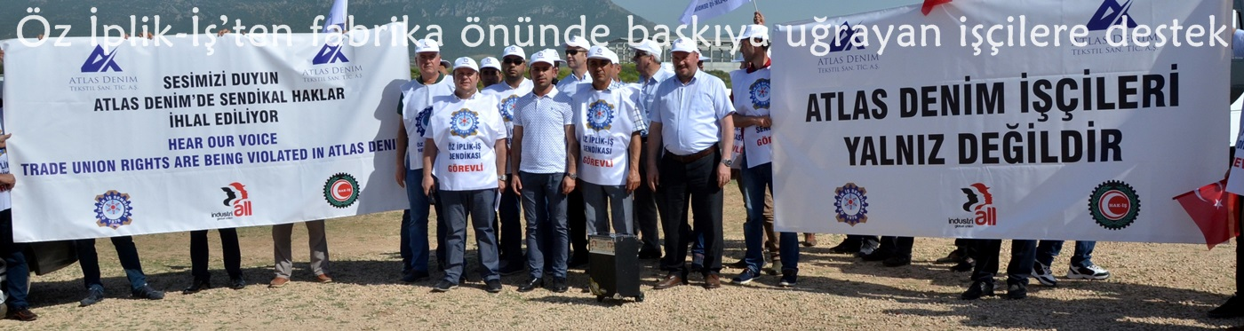 Öz İplik-İş'ten fabrika önünde baskıya uğrayan işçilere destek