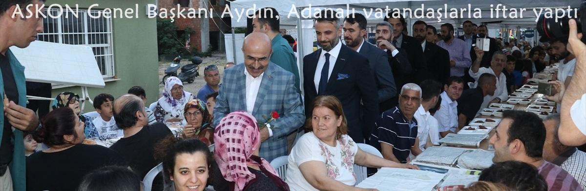ASKON Genel Başkanı Aydın, Adanalı vatandaşlarla iftar yaptı