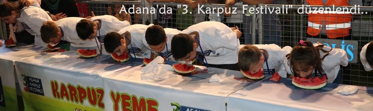 """Adana'da """"3. Karpuz Festivali"""" düzenlendi"""