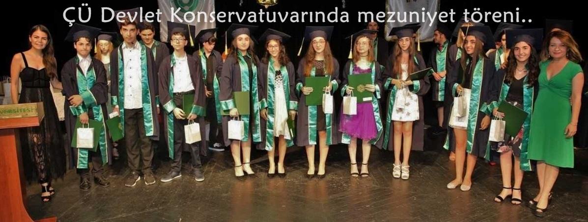 ÇÜ Devlet Konservatuvarında mezuniyet töreni..