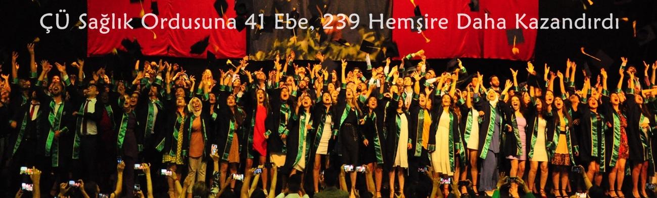 Çukurova Üniversitesi Sağlık Ordusuna 41 Ebe, 239 Hemşire Daha Kazandırdı
