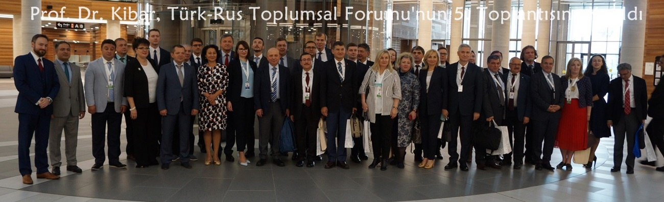 Rektör Prof. Dr. Kibar, Türk-Rus Toplumsal Forumu'nun 5. Toplantısına Katıldı