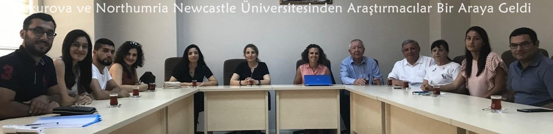 Çukurova ve Northumria Newcastle Üniversitesinden Araştırmacılar Bir Araya Geldi