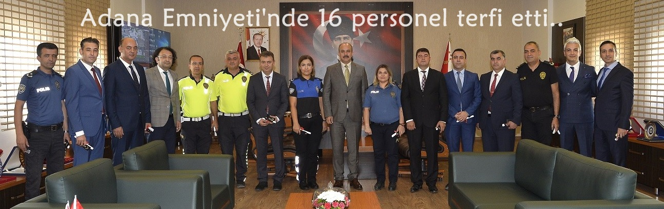 Adana Emniyeti'nde 16 personel terfi etti