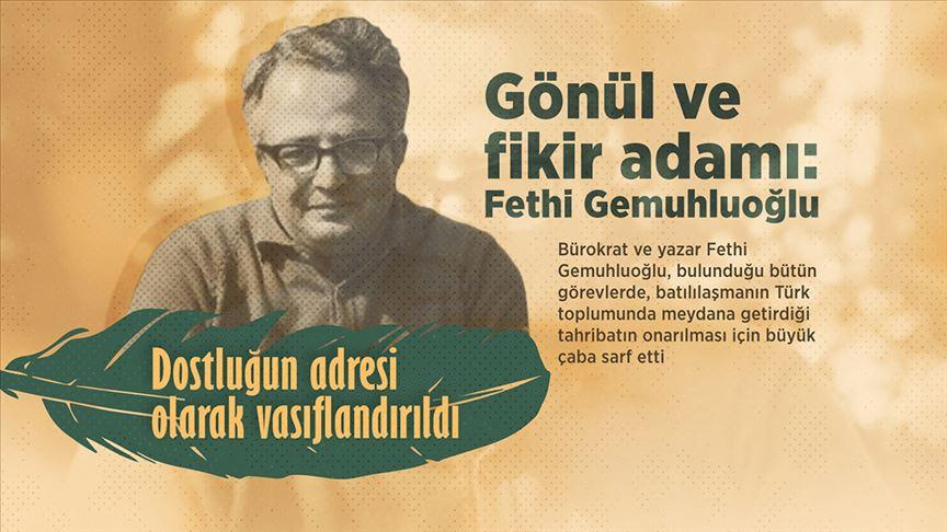 Gönül ve fikir adamı: Fethi Gemuhluoğlu