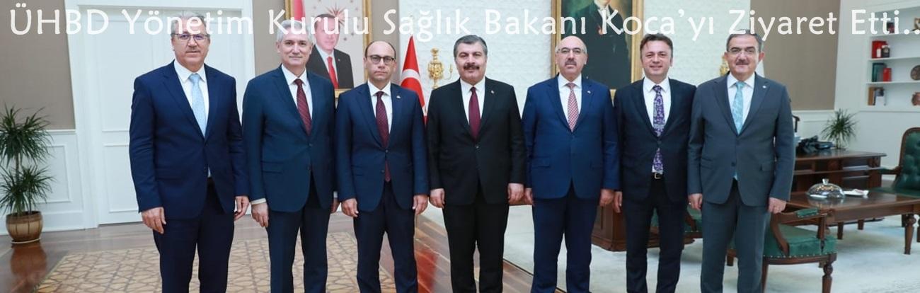 ÜHBD Yönetim Kurulu Sağlık Bakanı Koca'yı Ziyaret Etti