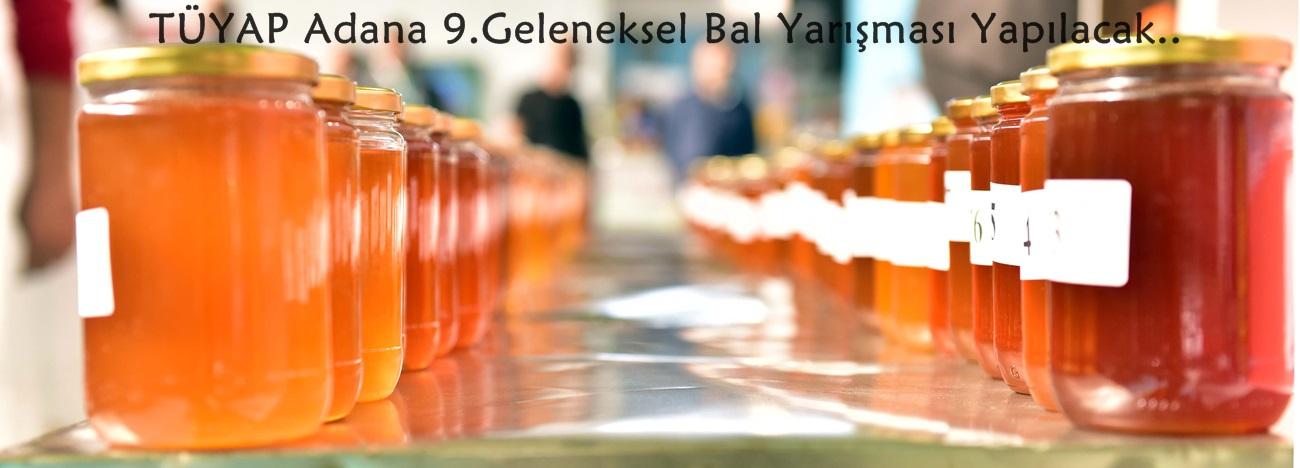 TÜYAP Adana 9.Geleneksel Bal Yarışması Yapılacak