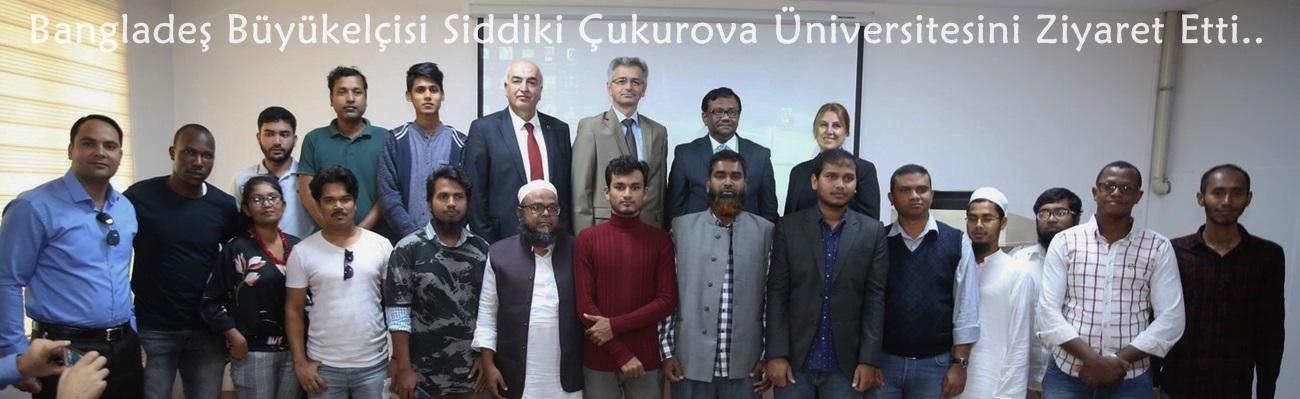 Bangladeş Büyükelçisi Siddiki Çukurova Üniversitesini Ziyaret Etti.