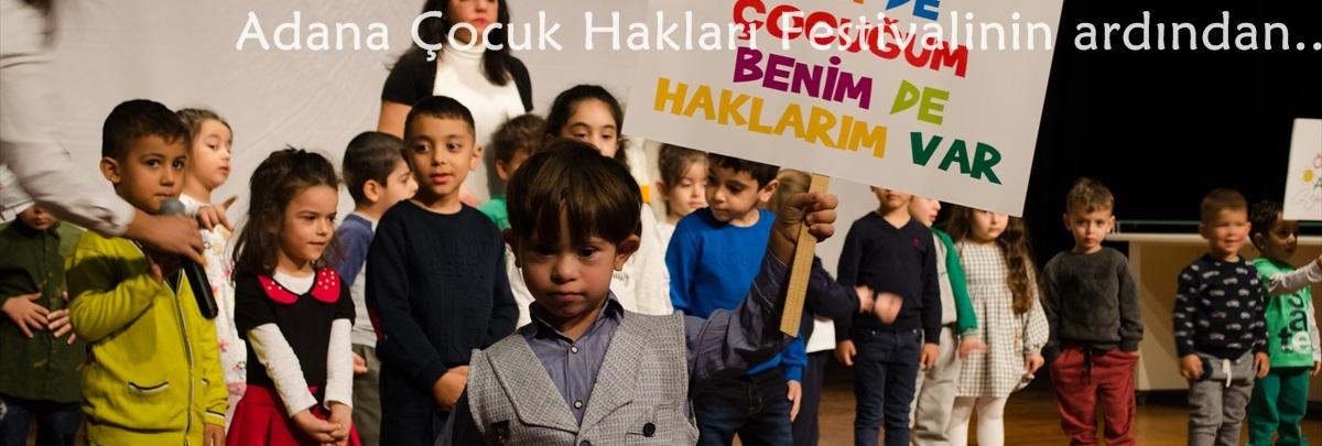 Adana Çocuk Hakları Festivalinin ardından