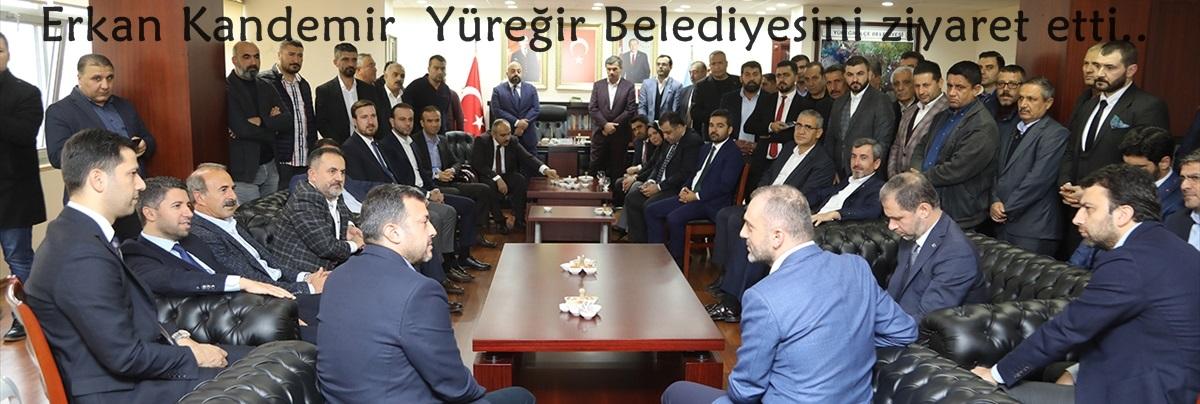 Erkan KandemirYüreğir Belediyesini ziyaret etti..