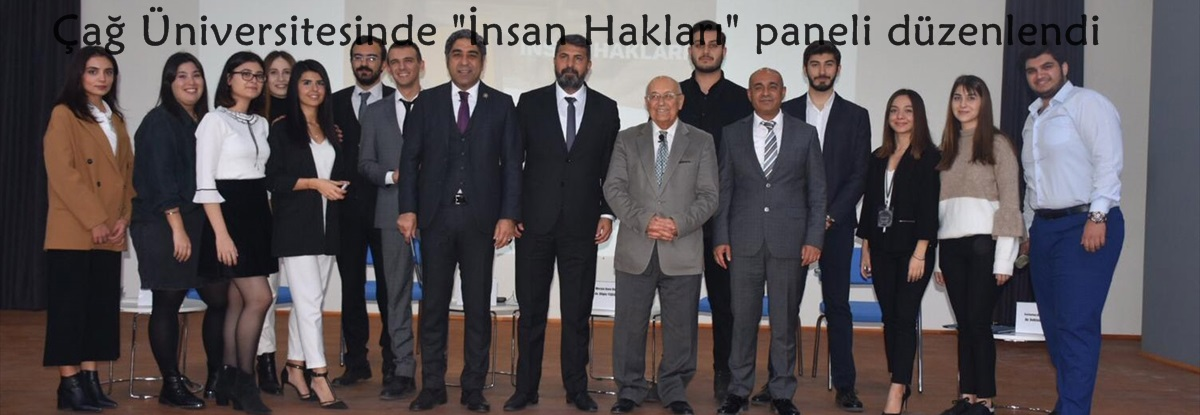 """Çağ Üniversitesinde """"İnsan Hakları"""" paneli düzenlendi"""