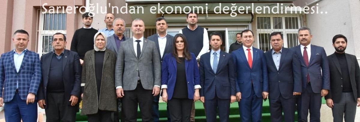 Sarıeroğlu'ndan ekonomi değerlendirmesi..