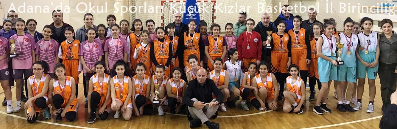 Adana'da Okul Sporları Küçük Kızlar Basketbol İl Birinciliği Sona Erdi