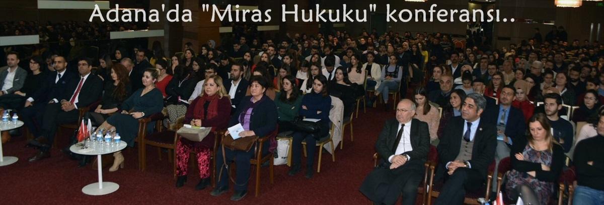 """Adana'da """"Miras Hukuku"""" konferansı verildi"""