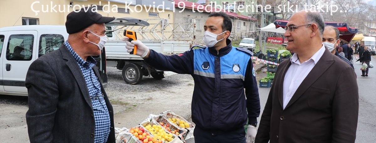 Çukurova'da Kovid-19 tedbirlerine sıkı takip