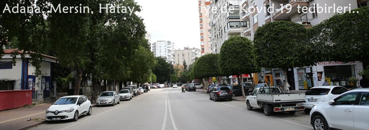 Adana, Mersin, Hatay ve Osmaniye'de Kovid-19 tedbirleri..