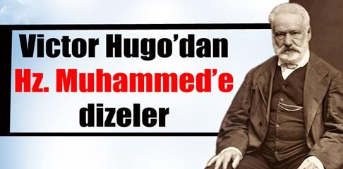 İşte V. Hugo?nun Hz. Muhammed için yazdığı dizeler