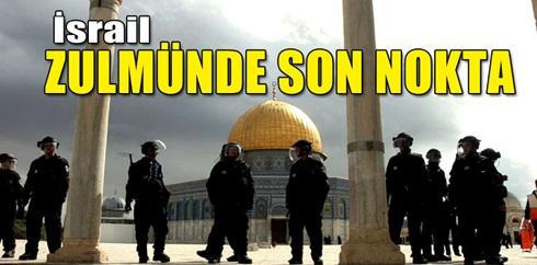 İsrail zulmünde son nokta