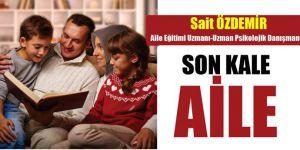 Sait Özdemir: 'Son Kale Aile..'