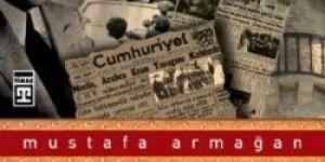 Armağan: Atatürk ezan konusunda kurnaz davrandı...