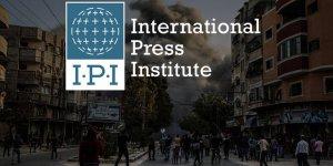 Uluslararası Basın Enstitüsü İsrail'i kınadı