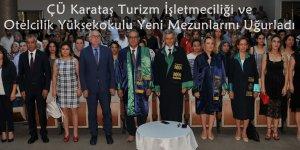 ÇÜ Karataş Turizm İşletmeciliği ve Otelcilik Yüksekokulu Yeni Mezunlarını Uğurladı