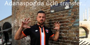 Adanaspor'da üçlü transfer