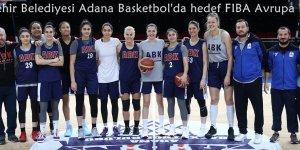 Büyükşehir Belediyesi Adana Basketbol'da hedef FIBA Avrupa Kupası'na katılmak