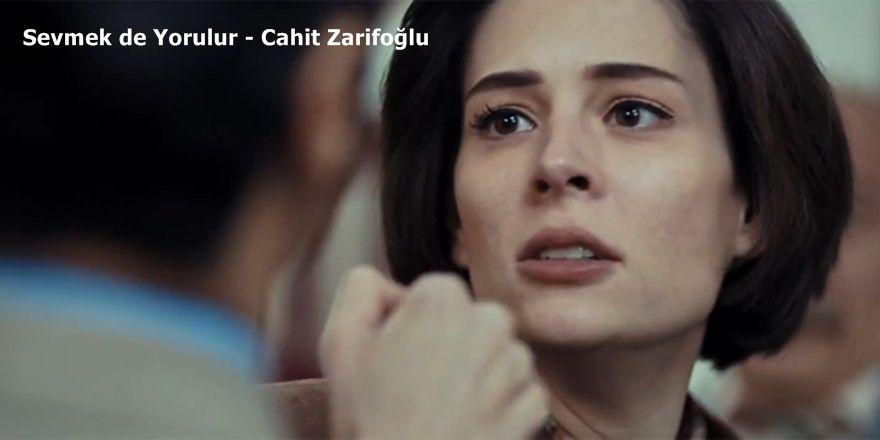 Sevmek de Yorulur - Cahit Zarifoğlu