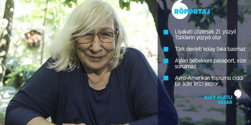 Alev Alatlı: Liyakati çözersek 21. yüzyıl Türklerin yüzyılı olur