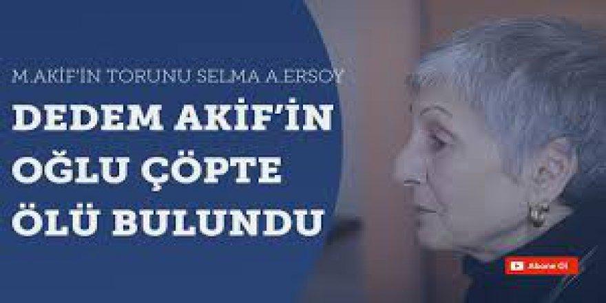 Dedem Mehmet Akif sürgünde çok acı çekti